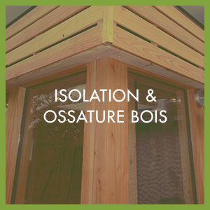 Isolation et ossature bois